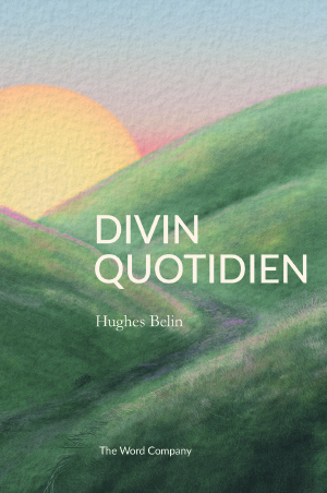 DIVIN QUOTIDIEN - Hughes Belin